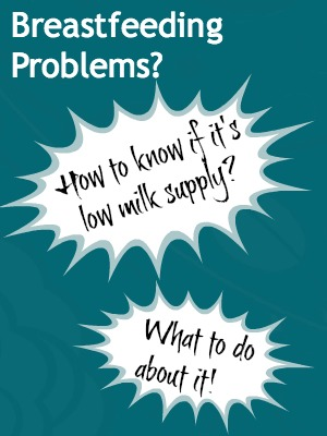 Breastfeeding Problems How to know if it's low milk supply and what to do about it!