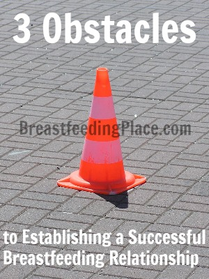3 Obstacles to Successful Breastfeeding