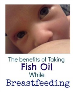 Fish Oils and Breast Milk: The Benefits of Fish Oil While