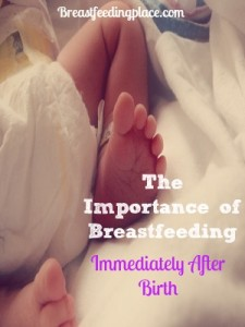 The Importance of Breastfeeding Immediately After Birth    l    www.BreastfeedingPlace.com #birth #breastfeeding