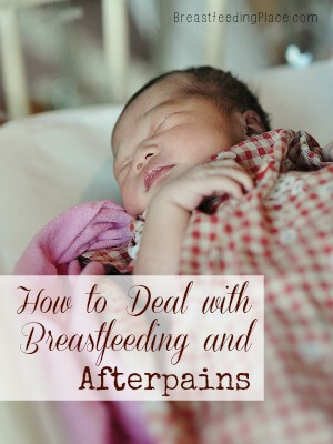 How to Deal with Breastfeeding and Afterpains   BreastfeedingPlace.com #birth